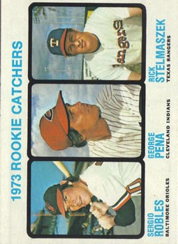 1973 Topps #601 Rookie Catchers/Sergio Robles RC/George Pena RC/Rick Stelmaszek