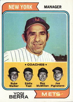 1974 Topps #179 Yogi Berra MG/Rube Walker CO/Eddie Yost CO/Roy McMillan CO/Joe Pignatano CO