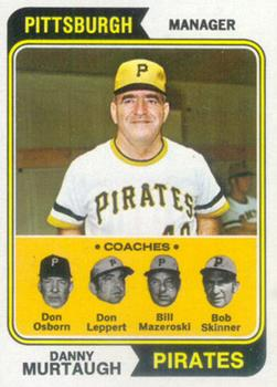 1974 Topps #489 Danny Murtaugh MG/Don Osborn CO/Don Leppert CO/Bill Mazeroski CO/Bob Skinner CO