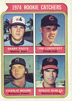 1974 Topps #603 Rookie Catchers/Barry Foote RC/Tom Lundstedt RC/Charlie Moore RC/Sergio Robles