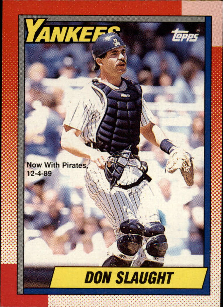 1990 O-Pee-Chee #26 Don Slaught/Now with Pirates/12/4/89