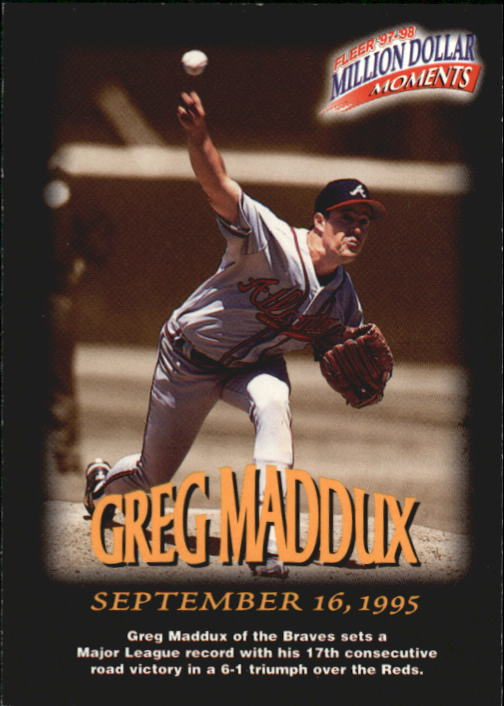 1997-98 Fleer Million Dollar Moments #44 Greg Maddux