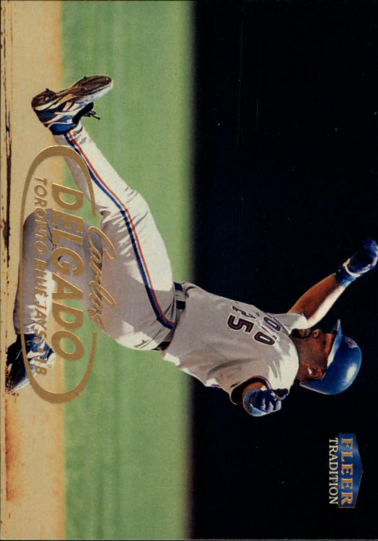 1998 Fleer Tradition #4 Carlos Delgado