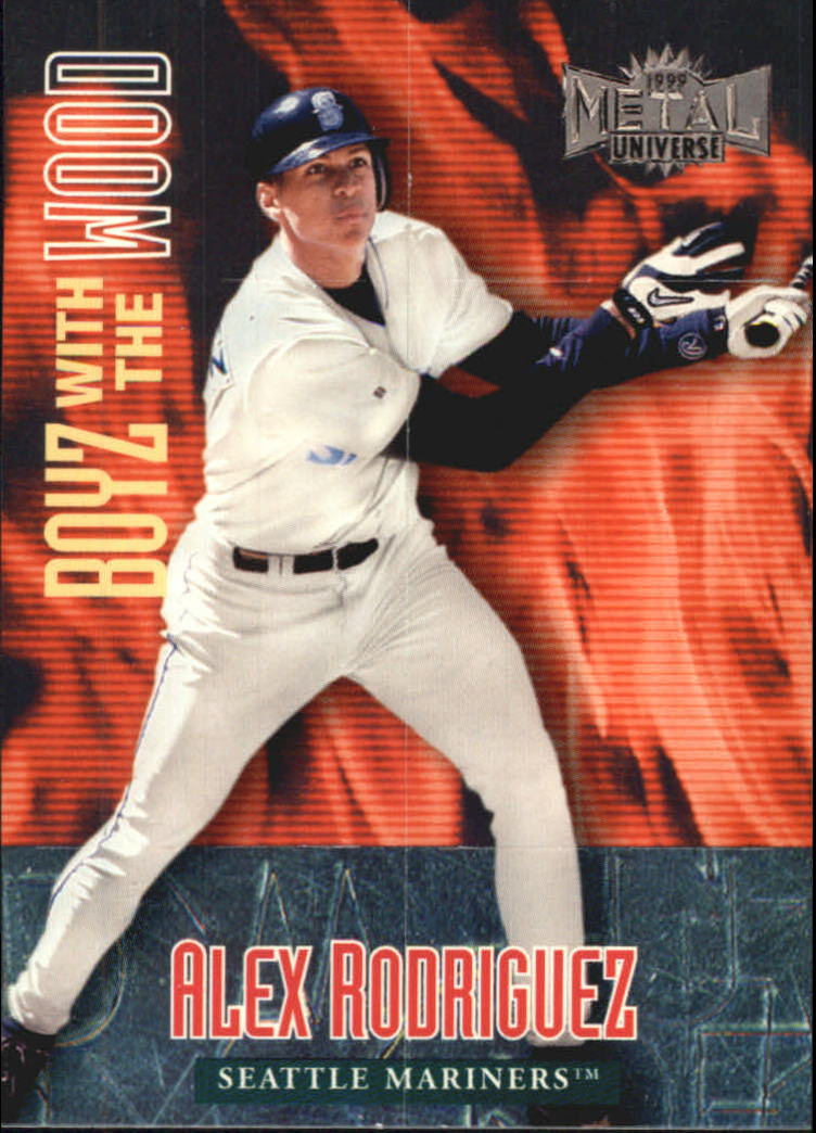 1999 Metal Universe Boyz With The Wood #15 Alex Rodriguez