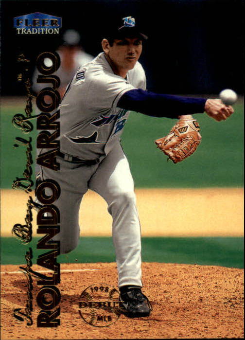 1999 Fleer Tradition #77 Rolando Arrojo