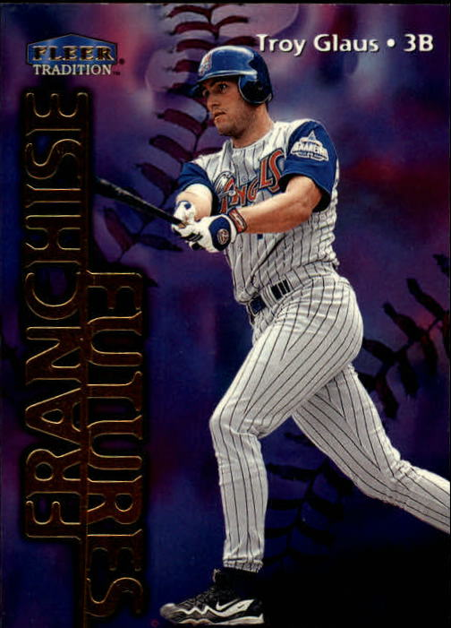 1999 Fleer Tradition #581 Troy Glaus FF