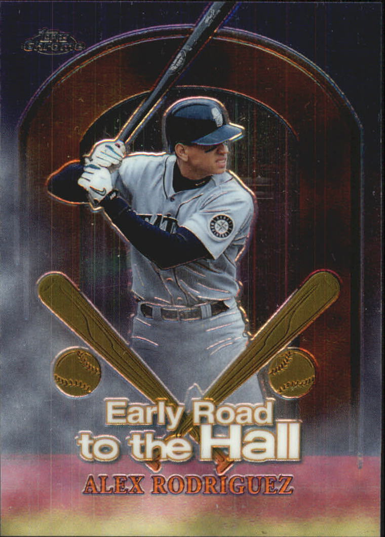 1999 Topps Chrome Early Road to the Hall #ER3 Alex Rodriguez