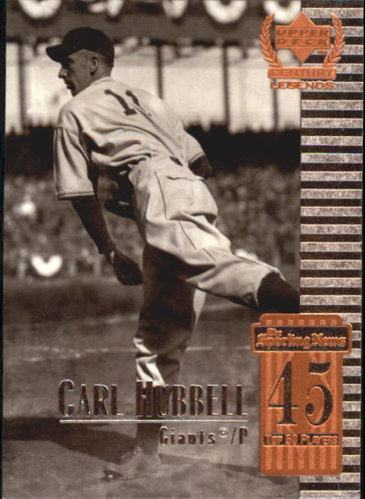 1999 Upper Deck Century Legends #45 Carl Hubbell