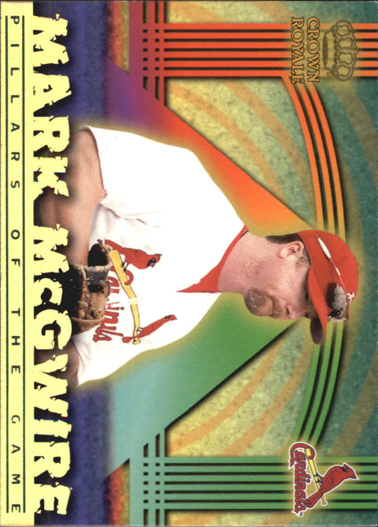 1999 Crown Royale Pillars of the Game #19 Mark McGwire front image