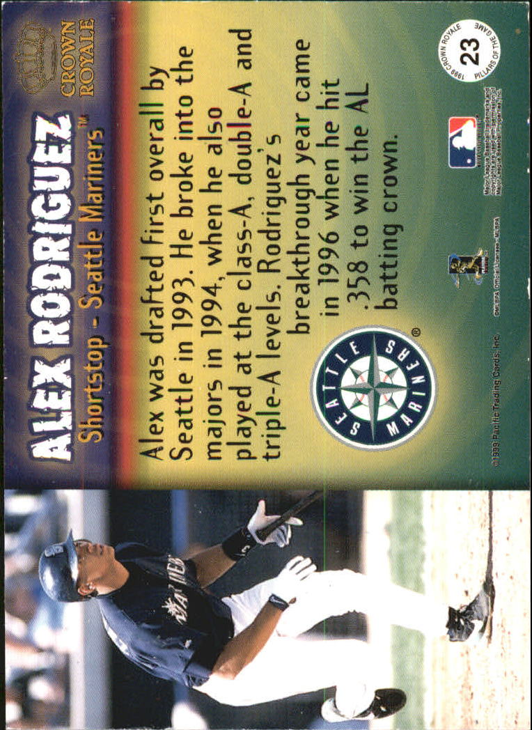 1999 Crown Royale Pillars of the Game #23 Alex Rodriguez back image
