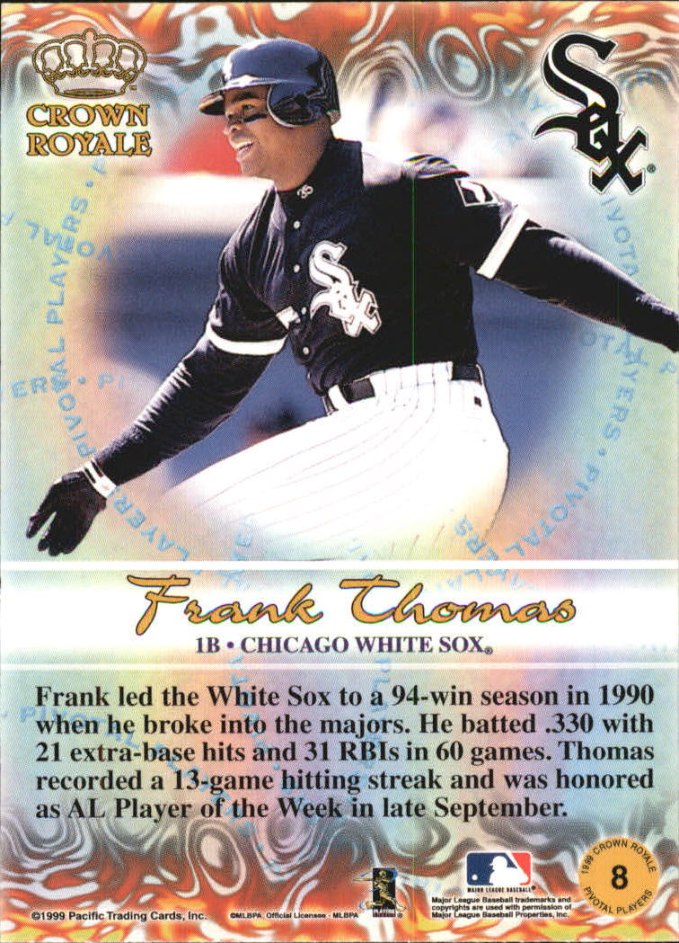 1999 Crown Royale Pivotal Players #8 Frank Thomas back image