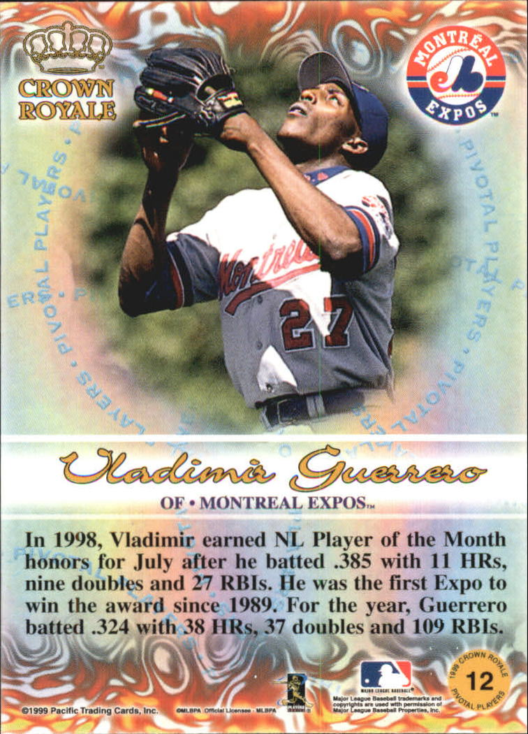 1999 Crown Royale Pivotal Players #12 Vladimir Guerrero back image