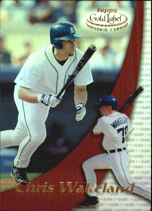 2000 Topps Gold Label Class 1 #95 Chris Wakeland RC