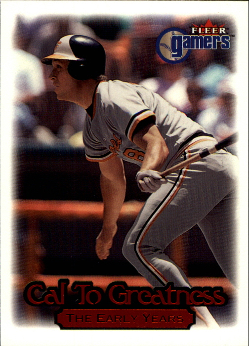 2000 Fleer Gamers Cal to Greatness #CTA5 Cal Ripken