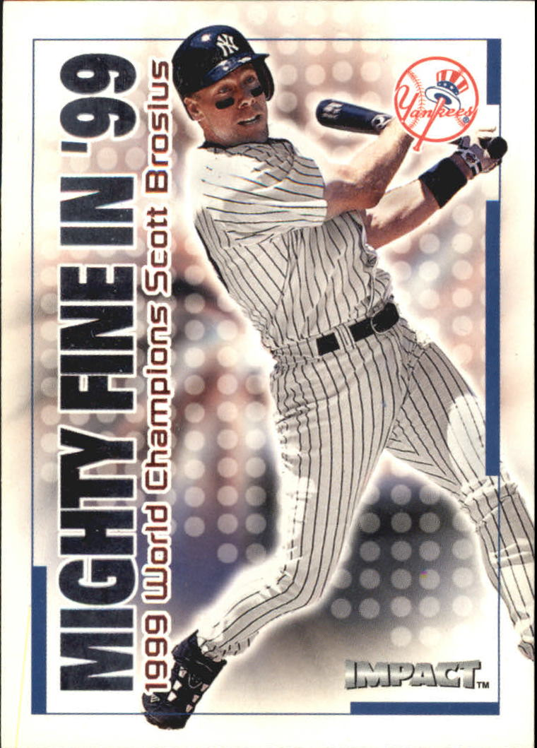 2000 Impact Mighty Fine in '99 #MF2 Scott Brosius