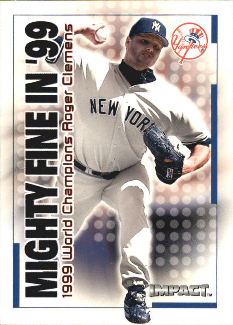 2000 Impact Mighty Fine in '99 #MF3 Roger Clemens