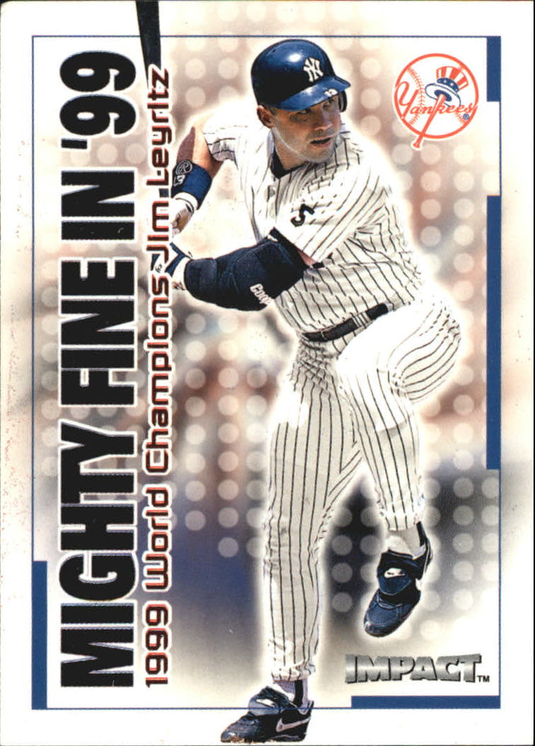 2000 Impact Mighty Fine in '99 #MF14 Jim Leyritz