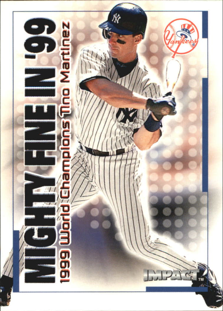 2000 Impact Mighty Fine in '99 #MF15 Tino Martinez