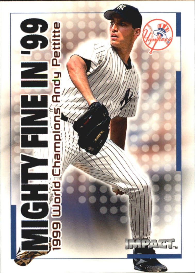 2000 Impact Mighty Fine in '99 #MF19 Andy Pettitte