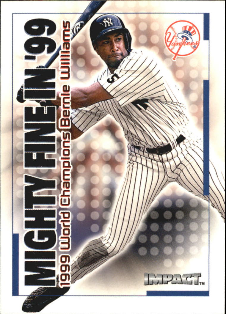 2000 Impact Mighty Fine in '99 #MF25 Bernie Williams