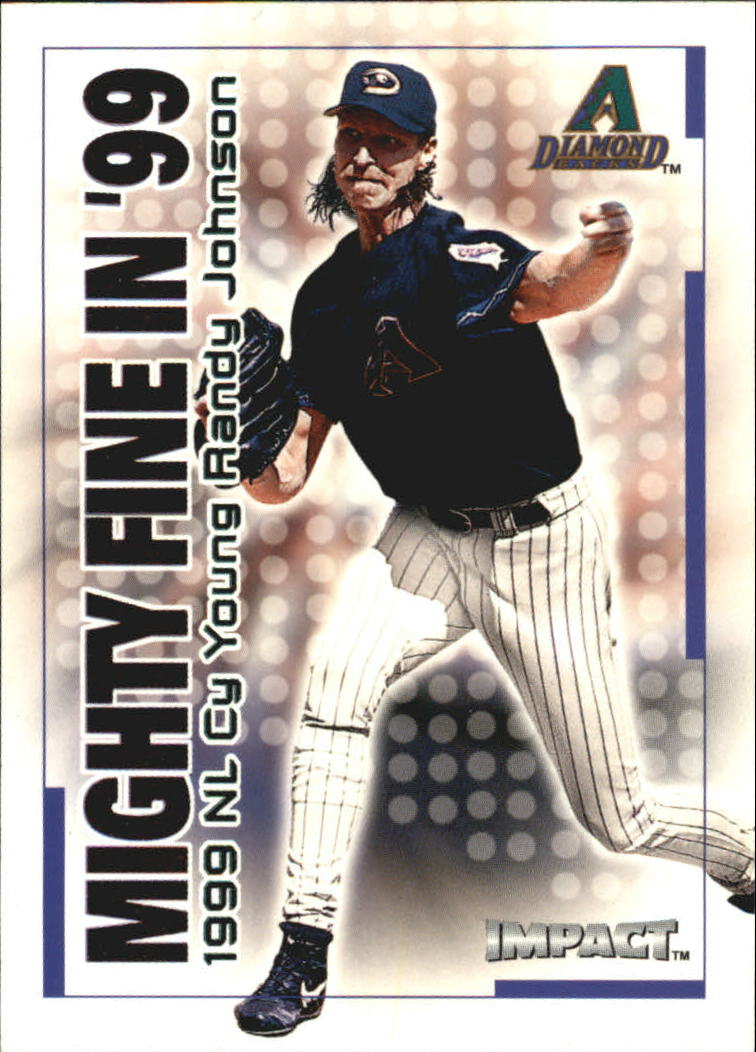 2000 Impact Mighty Fine in '99 #MF28 Randy Johnson