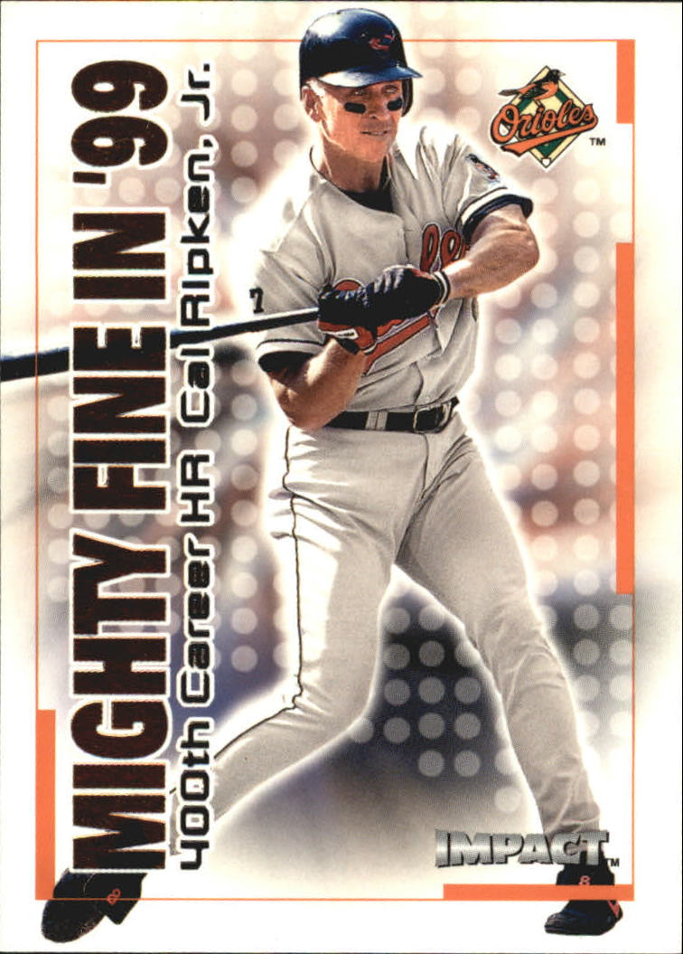 2000 Impact Mighty Fine in '99 #MF37 Cal Ripken