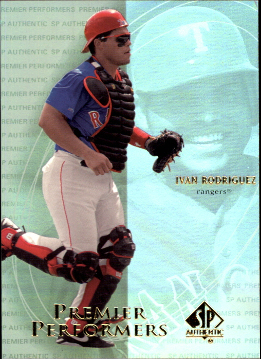 2000 SP Authentic Premier Performers #PP8 Ivan Rodriguez