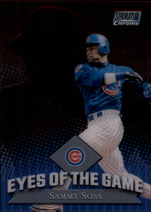 2000 Stadium Club Chrome Eyes of the Game #EG8 Sammy Sosa
