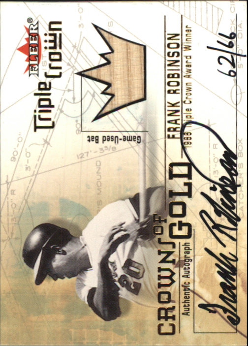 2001 Fleer Triple Crown Crowns of Gold Memorabilia Autographs #3 Frank Robinson Bat/66