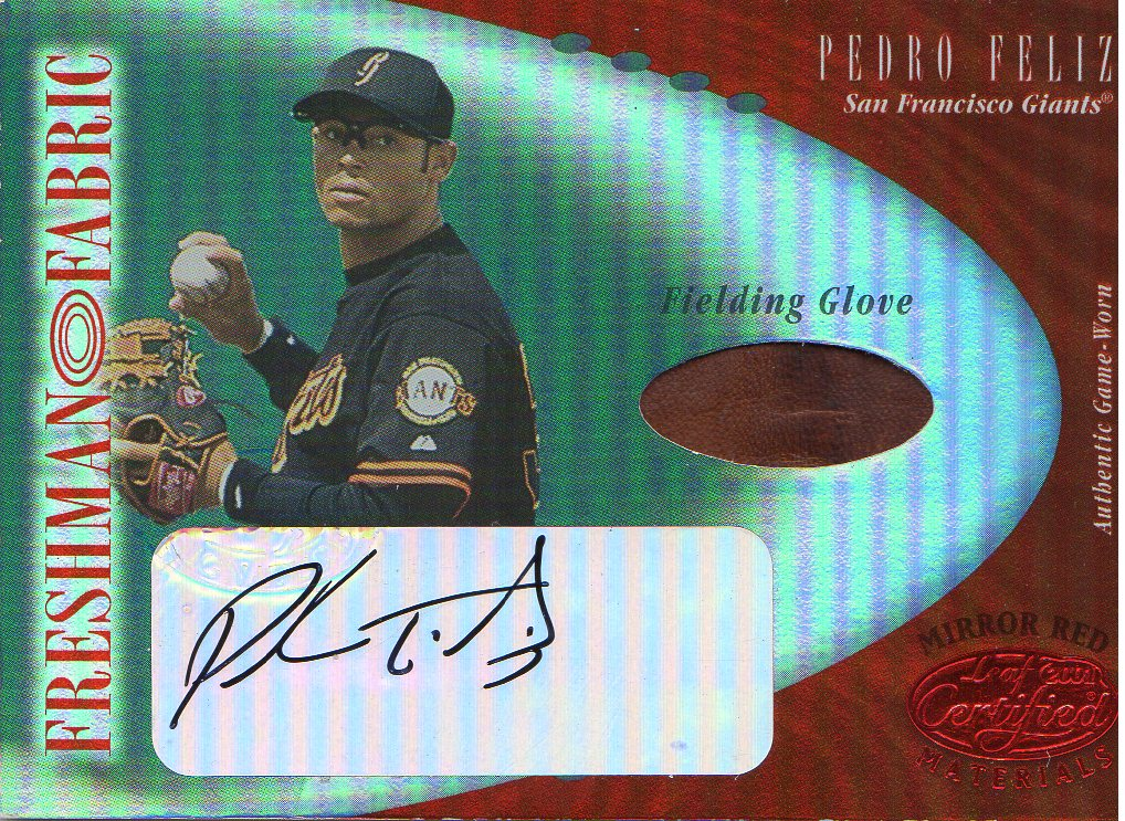 2001 Leaf Certified Materials Mirror Red #113 Pedro Feliz FF Fld Glv AU