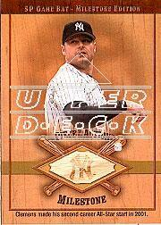 2001 SP Game Bat Milestone Piece of Action Milestone Gold #RC Roger Clemens