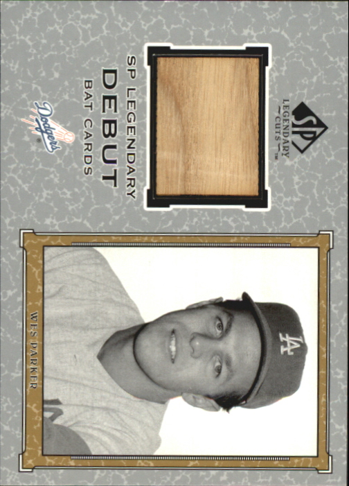 2001 SP Legendary Cuts Debut Game Bat #BWP Wes Parker *