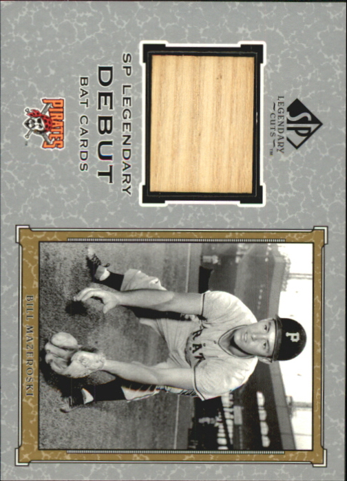 2001 SP Legendary Cuts Debut Game Bat #DBM Bill Mazeroski