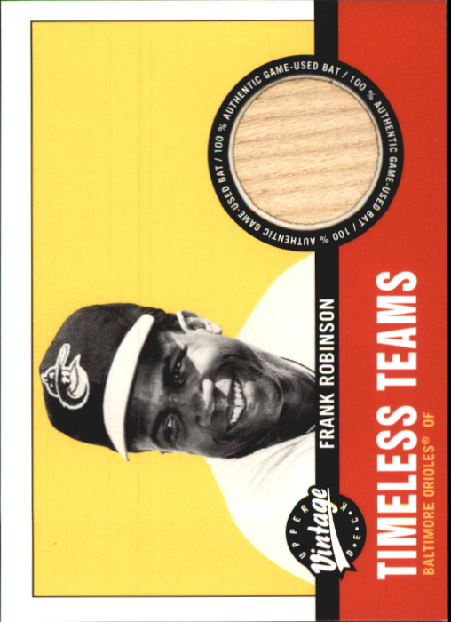 2001 Upper Deck Vintage Timeless Teams #BAFR Frank Robinson Bat