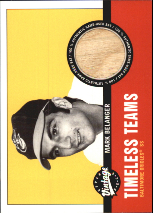 2001 Upper Deck Vintage Timeless Teams #BAMB Mark Belanger Bat