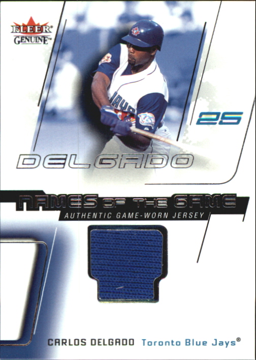 2002 Fleer Genuine Names of the Game Memorabilia #2 Carlos Delgado