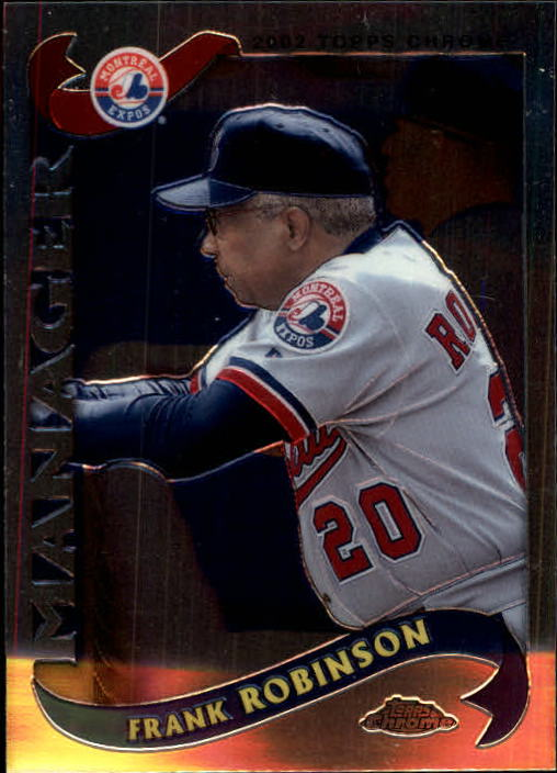 2002 Topps Chrome Traded #T109 Frank Robinson MGR