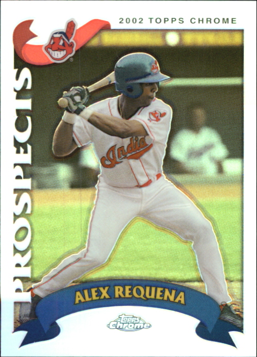 2002 Topps Chrome Traded Refractors #T206 Alex Requena