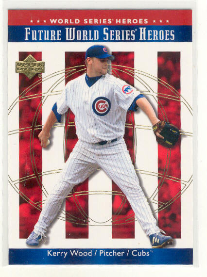 2002 Upper Deck World Series Heroes #147 Kerry Wood FWS
