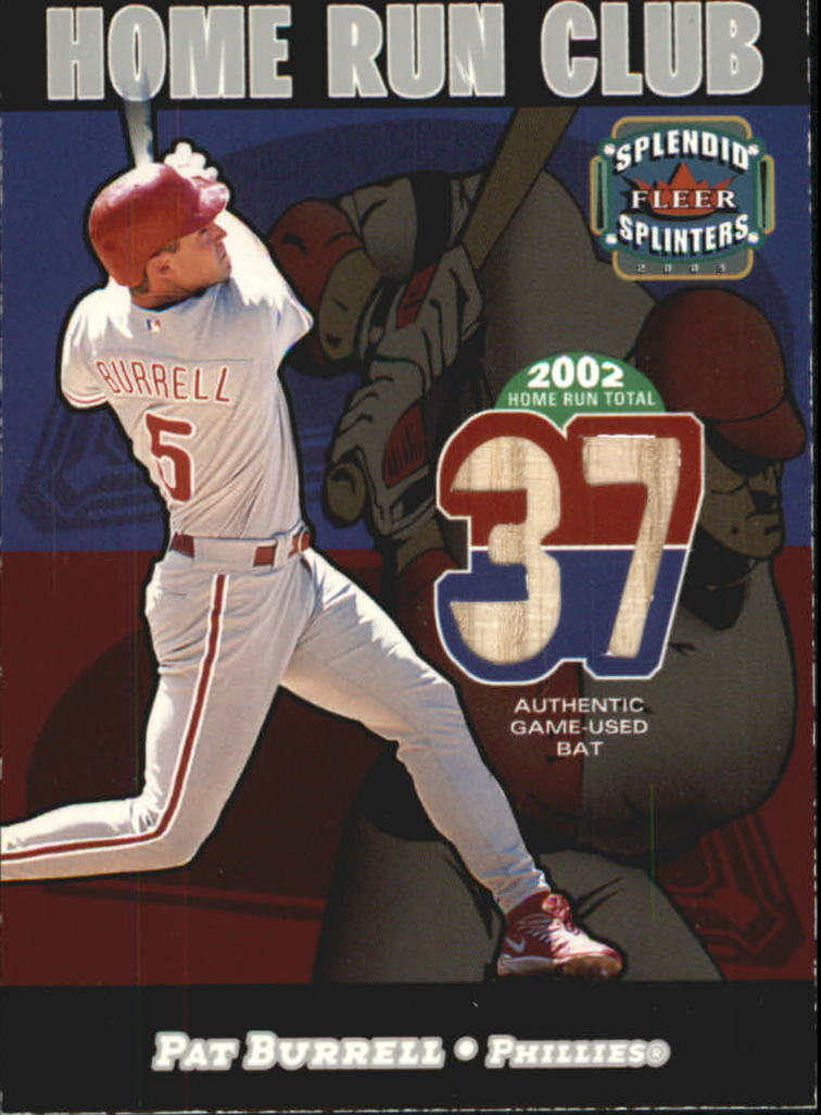 2003 Fleer Splendid Splinters Home Run Club Memorabilia #10 Pat Burrell Bat