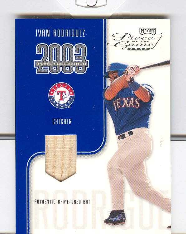 2003 Playoff Piece of the Game #41A Ivan Rodriguez Bat