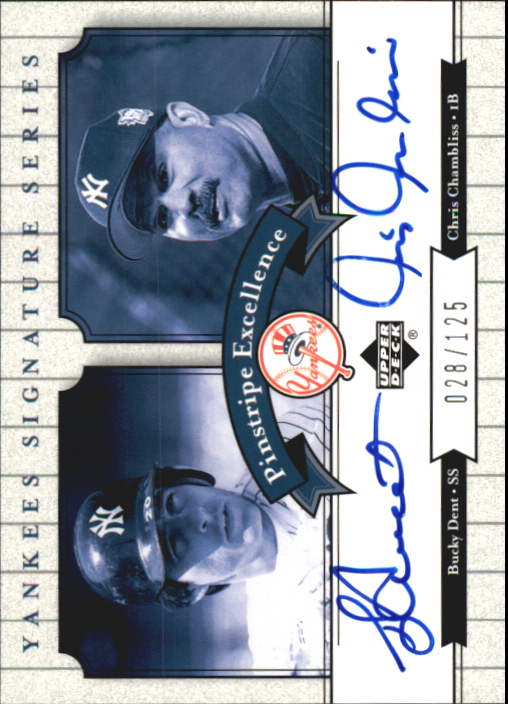 2003 Upper Deck Yankees Signature Pinstripe Excellence Autographs #DC Bucky Dent/Chris Chambliss