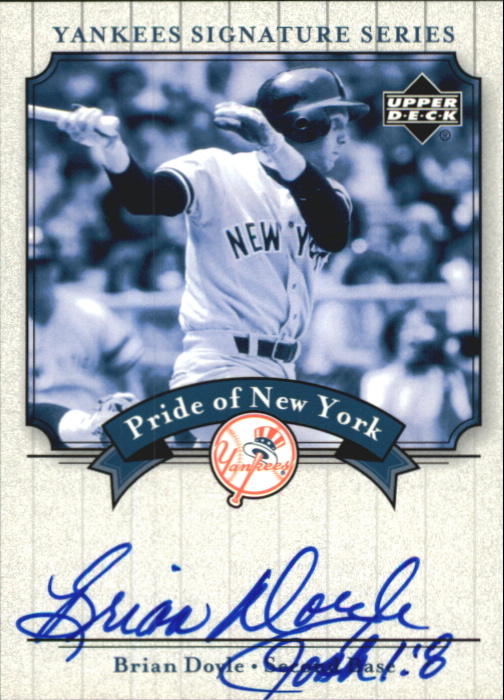 2003 Upper Deck Yankees Signature Pride of New York Autographs #BD Brian Doyle