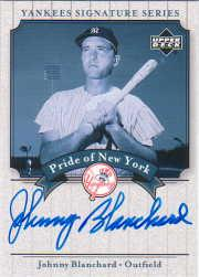 2003 Upper Deck Yankees Signature Pride of New York Autographs #BL Johnny Blanchard