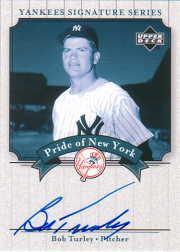 2003 Upper Deck Yankees Signature Pride of New York Autographs #BT Bob Turley