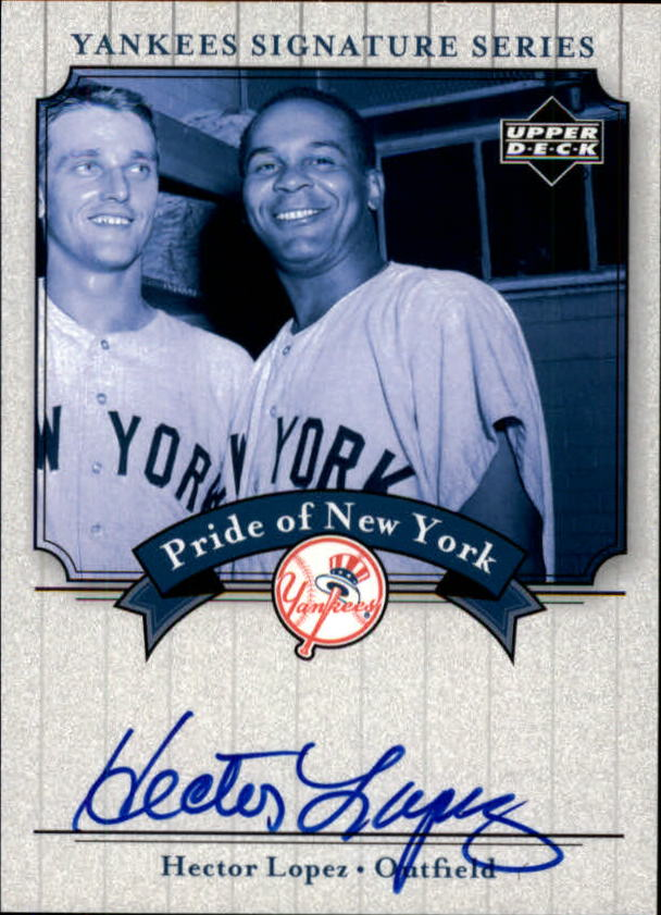 2003 Upper Deck Yankees Signature Pride of New York Autographs #HL Hector Lopez