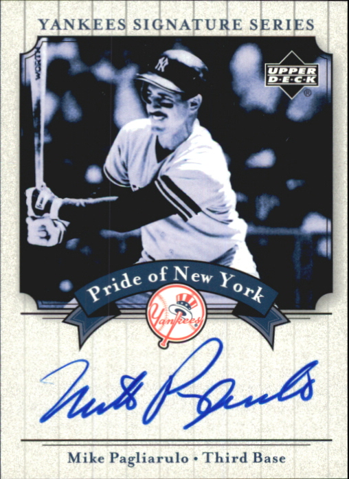 2003 Upper Deck Yankees Signature Pride of New York Autographs #MP Mike Pagliarulo