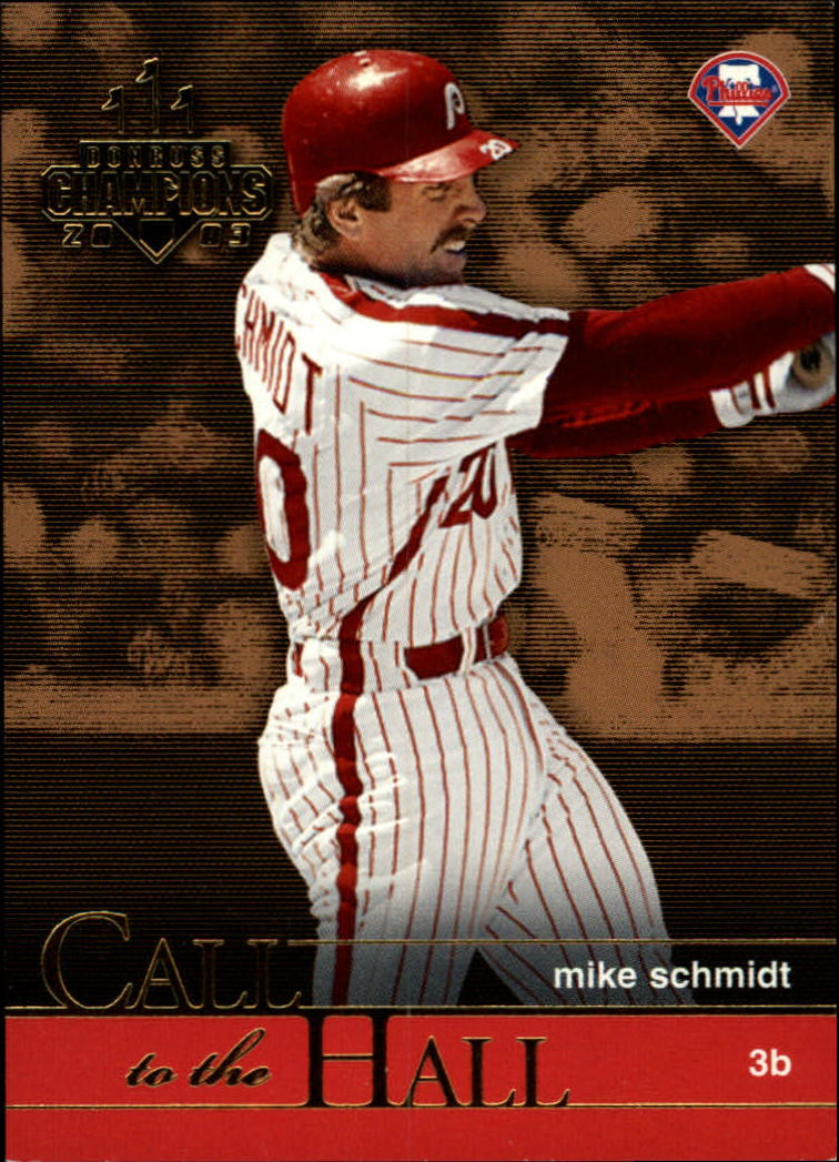 2003 Donruss Champions Call to the Hall #10 Mike Schmidt