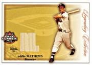 2003 Fleer Fall Classics Legendary Collection Memorabilia #EM Eddie Mathews Bat SP