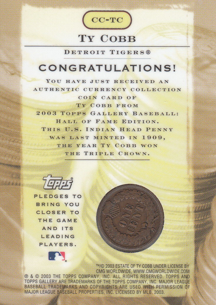 2003 Topps Gallery HOF Currency Connection Coin Relics #TC T.Cobb 1909 Penny A